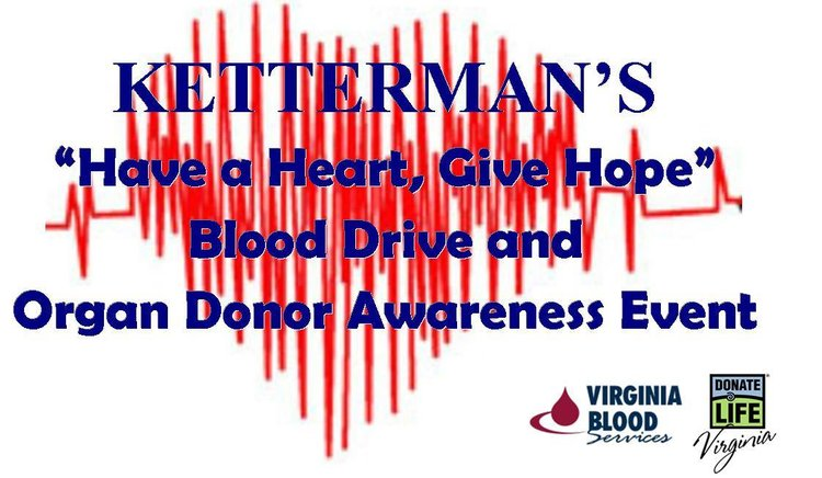 "Ketterman's Annual ""Have a Heart, Give Hope"" Blood Drive and Organ Donor Awareness Event"